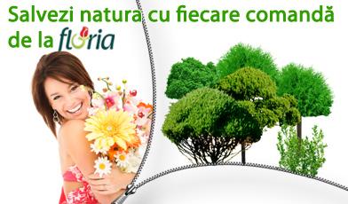 salveaza natura cu fiecare comanda de la floria